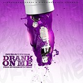 Drank on Me by DoubleCup Killa