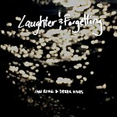 Laughter and Forgetting (feat. Derek Hines) by Ian Ring