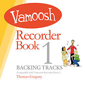 Vamoosh Recorder Book 1 (Backing Tracks) de Thomas Gregory