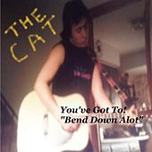 Bend Down a Lot by The Cat