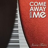 Come Away with Me von Janese Truver