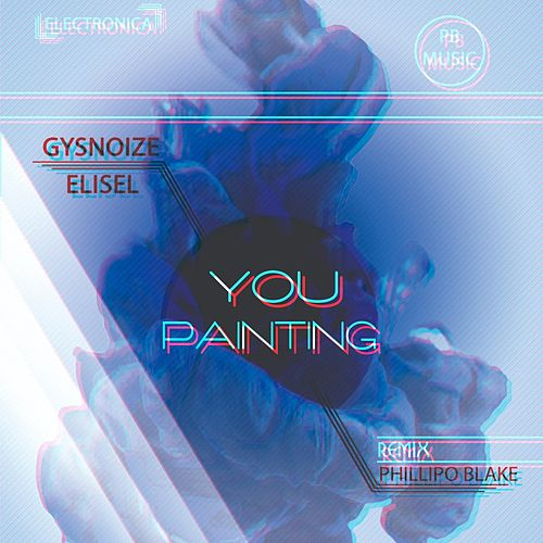 You Painting (Phillipo Blake Remix) di Gysnoize