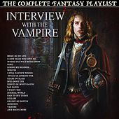 Interview with the Vampire - The Complete Fantasy Playlist by Various Artists