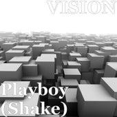 Playboy (Shake) by Vision