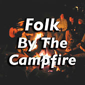 Folk By The Campfire by Various Artists