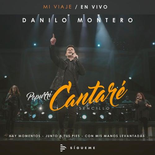 Popurrí Cantaré En Vivo (En vivo) de Danilo Montero