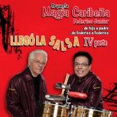 Llegó la Salsa, Pt. IV: De Hijo a Padre... De Federico a Federico de Orquesta Magia Caribeña Federico Junior