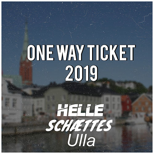 One Way Ticket 2019 di Helle