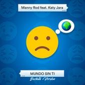 Mundo Sin Ti de Manny Rod