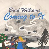 Coming to It by Brad Williams