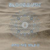 Into the Wild III von Blood Music
