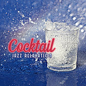 Cocktail Jazz Relaxation by Soft Jazz