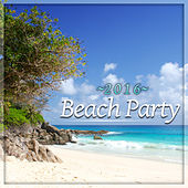 Beach Party 2016 – Chill Out Music, Deep Chill, Ibiza Beach Chill, Tropical House, Sun Salutation von Chill Out