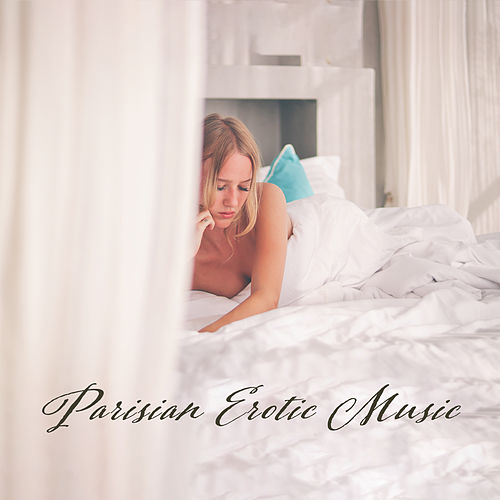 Parisian Erotic Music by Relaxing Piano Music