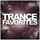Trance Favorites: Episode #016 - EP by Various Artists