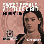 Movin' On van Sweet Female Attitude