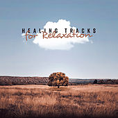 Healing Tracks for Relaxation by Best Relaxation Music