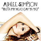 Outta My Head (Ay Ya Ya) by Ashlee Simpson