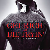 Get Rich Or Die Tryin'- The Original Motion Picture Soundtrack by Various Artists