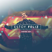 Estoy Feliz by Andres Rey