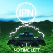 No Time Left by Ipn