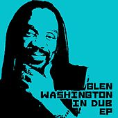 Glen Washington In Dub by Glen Washington
