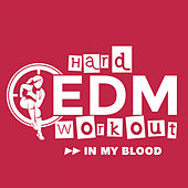 In My Blood by Hard EDM Workout