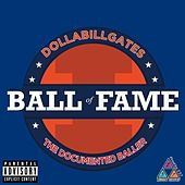 Ball of Fame by Dollabillgates
