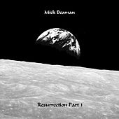 Resurrection, Pt. 1 by Mick Beaman