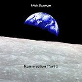Resurrection, Pt. 2 by Mick Beaman