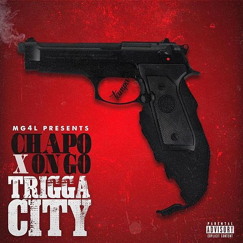 Trigga City by El Chapo De Sinaloa