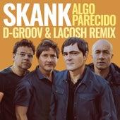 Algo Parecido (D-Groov e Lacosh Remix) de Skank