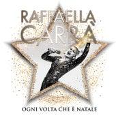 Ogni volta che è Natale by Raffaella Carrà