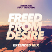 Freed From Desire (Extended Mix) von Drenchill