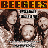 I Was a Lover, a Leader of Men (Remastered) by Bee Gees
