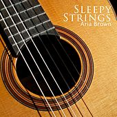 Sleepy Strings by Aria Brown