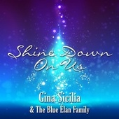 Shine Down on Us by Gina Sicilia