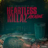 Heartless Killaz by Alkaline
