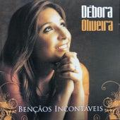 Bençãos Incontáveis de Débora Oliveira