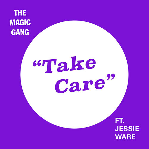 Take Care (feat. Jessie Ware) by The Magic Gang