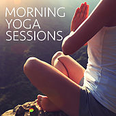 Morning Yoga Sessions by Various Artists
