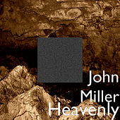 Heavenly by John Miller