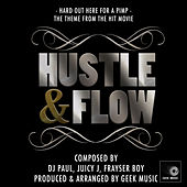 Hustle And Flow - It's  Hard Out Here For A Pimp - Main Theme by Geek Music