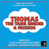 Thomas The Tank Engine And Friends - Thomas And His Friends - Main Theme by Geek Music