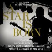 A Star Is Born - Shallow - Main Theme by Geek Music