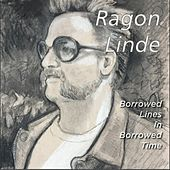 Borrowed Lines in Borrowed Time by Ragon Linde