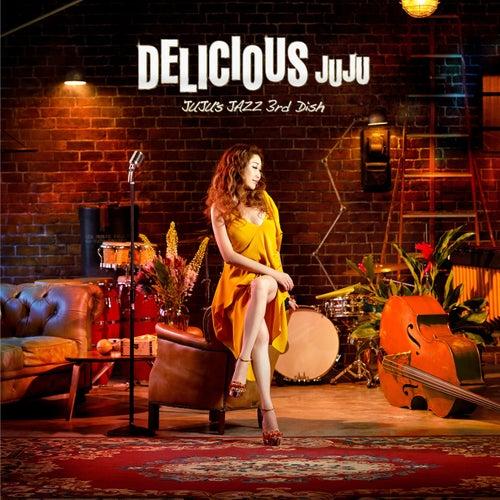 Delicious - JUJU's Jazz 3rd Dish de Juju