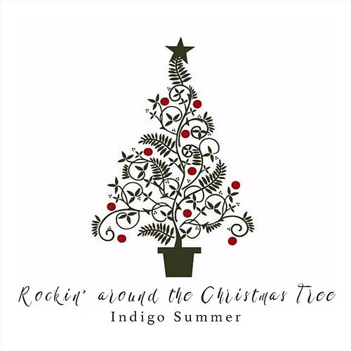 Rockin Around The Christmas Tree Single By Indigo Summer
