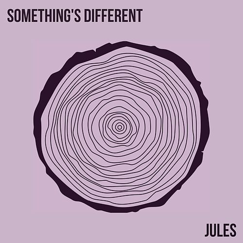 Something's Different by Jules