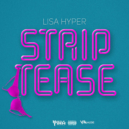 Strip Tease by Lisa Hyper